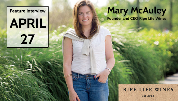 Featured Interview: Mary McAuley, Founder of Ripe Life Wines