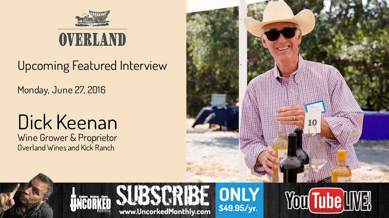 Featured Interview with Dick Keenan of Overland Wines and Kick Ranch